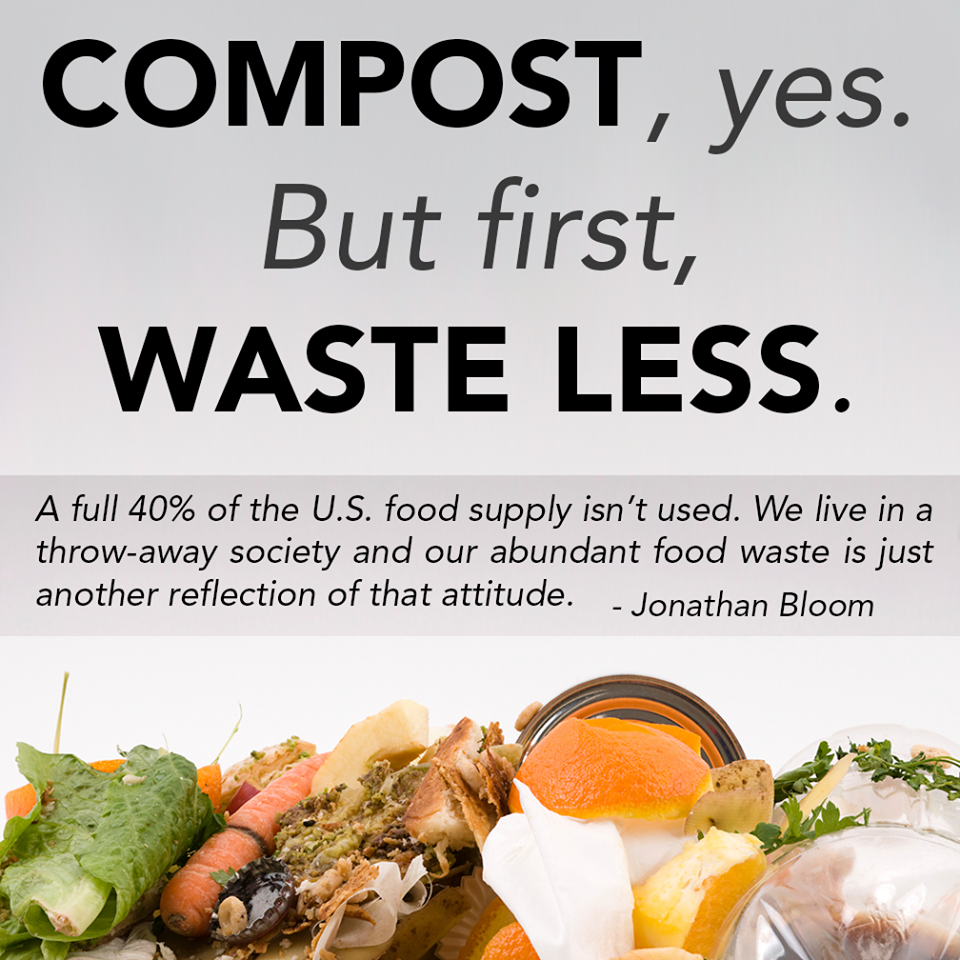 Compost ... Yes!! .... We need to waste less!!