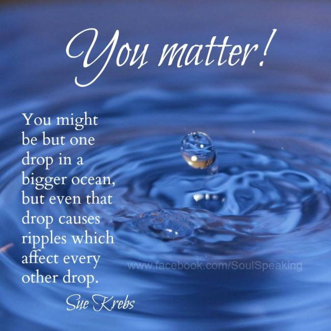 Ripple Effect Life You Matter Quotes on Love Poems Book