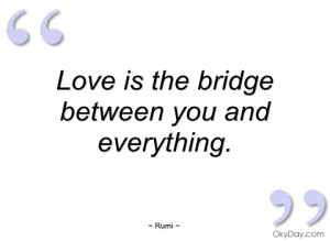 love-is-the-bridge-between-you-and-rumi