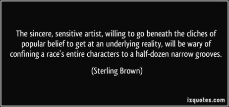 quote-the-sincere-sensitive-artist-willing-to-go-beneath-the-cliches-of-popular-belief-to-get-at-an-sterling-brown-325378