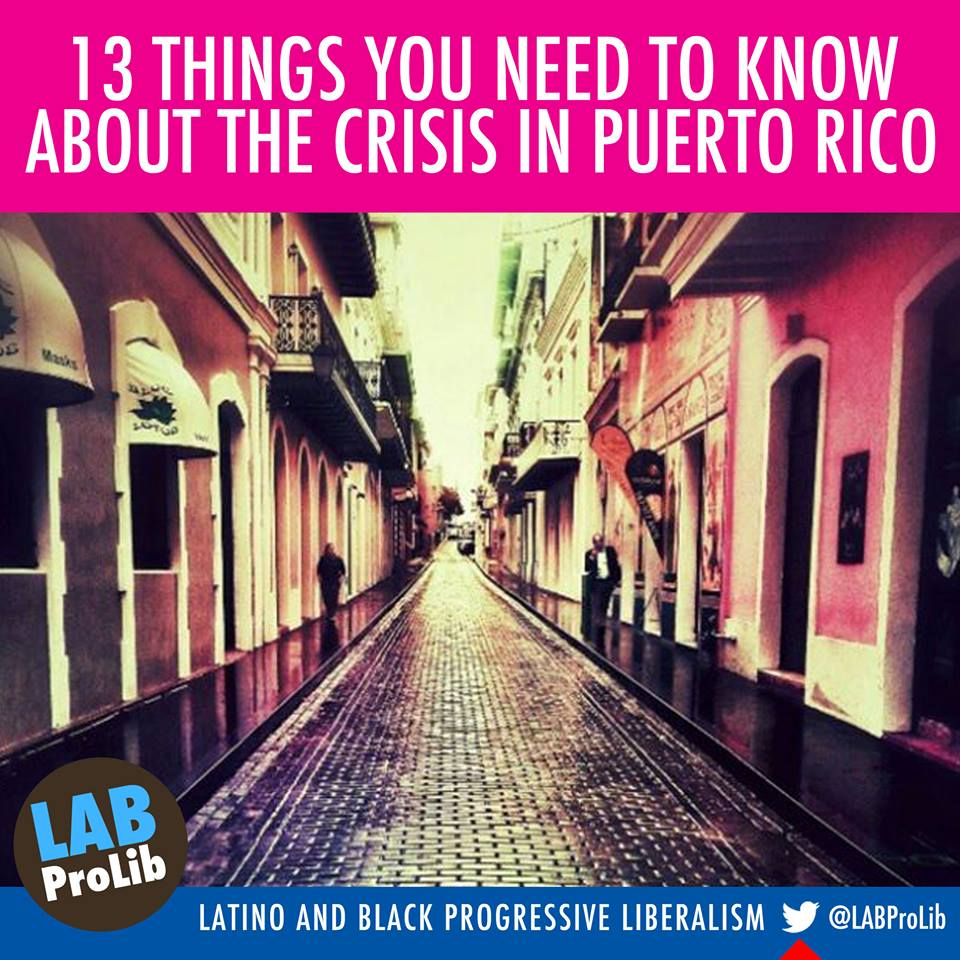 LAB ProLib: Crisis in Puerto Rico .... here are some facts!! (1/6)