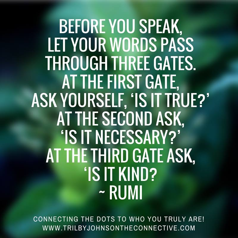 """Something To Think About …. """"Before You Speak … Rumi Quote"""