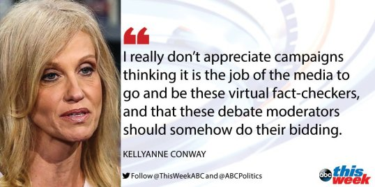 Kellyanne COnway - Trump's campaign manager saying voters should just believe Trump because Hillary can't be trusted.